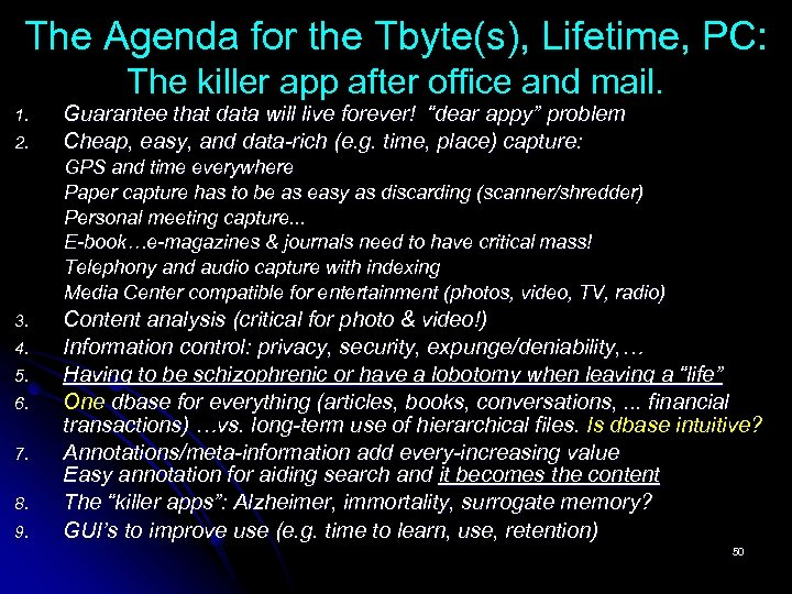 The Agenda for the Tbyte(s), Lifetime, PC: The killer app after office and mail.