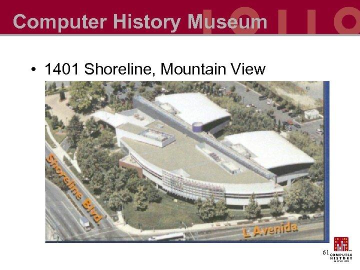 Computer History Museum • 1401 Shoreline, Mountain View 61