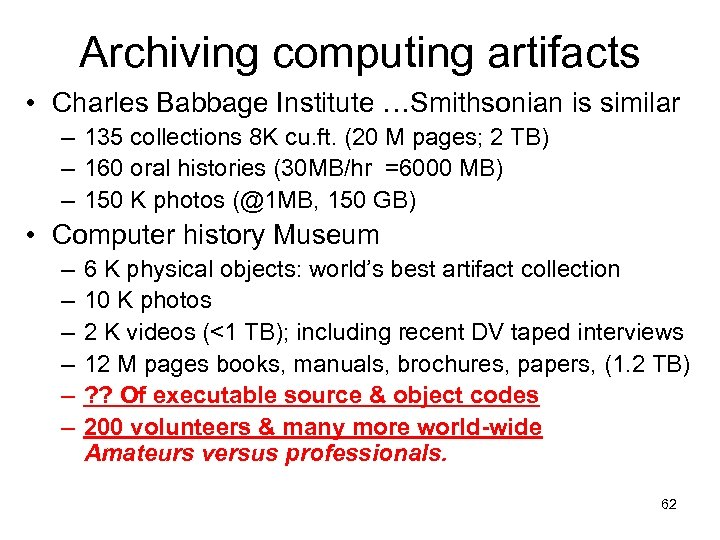 Archiving computing artifacts • Charles Babbage Institute …Smithsonian is similar – 135 collections 8