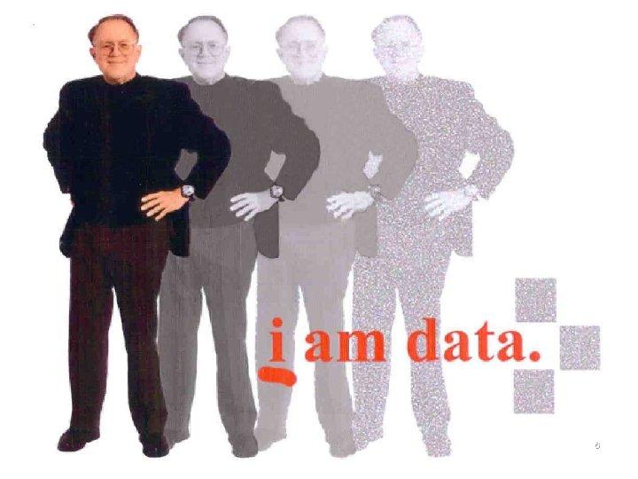 I am data 6