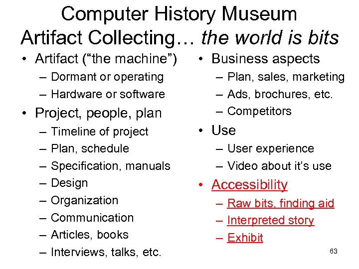 """Computer History Museum Artifact Collecting… the world is bits • Artifact (""""the machine"""") –"""