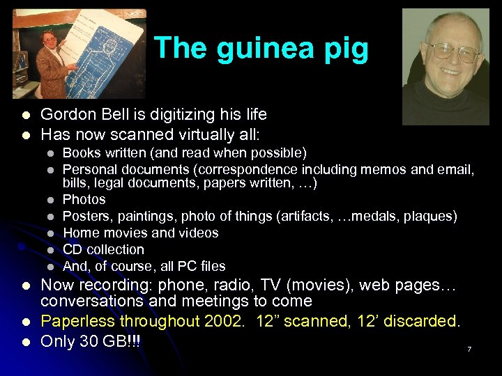 The guinea pig l l Gordon Bell is digitizing his life Has now scanned