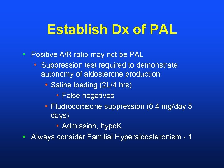 Establish Dx of PAL • Positive A/R ratio may not be PAL • Suppression