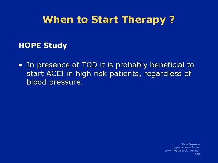When to Start Therapy ? HOPE Study • In presence of TOD it is