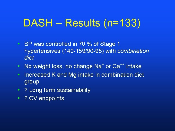 DASH – Results (n=133) • BP was controlled in 70 % of Stage 1