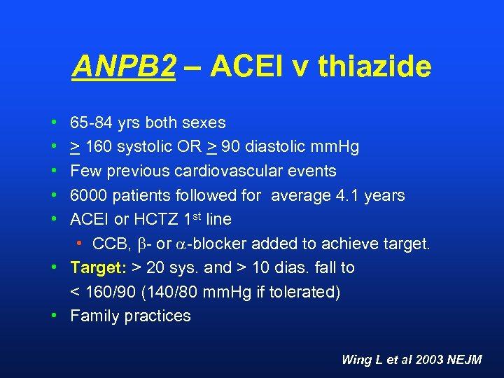 ANPB 2 – ACEI v thiazide • • • 65 -84 yrs both sexes