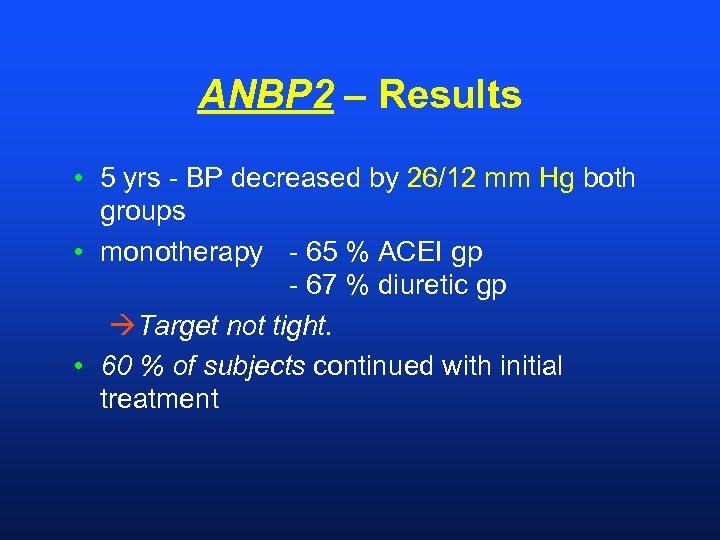 ANBP 2 – Results • 5 yrs - BP decreased by 26/12 mm Hg