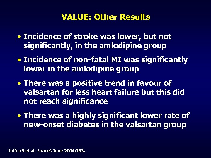 VALUE: Other Results • Incidence of stroke was lower, but not significantly, in the