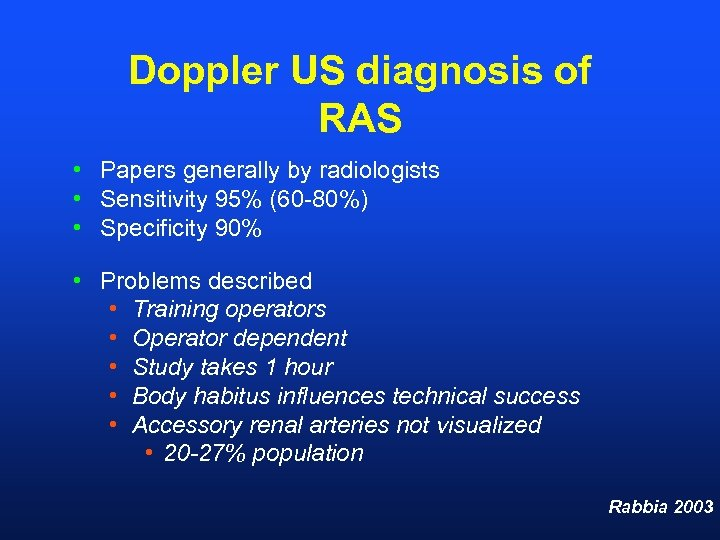 Doppler US diagnosis of RAS • Papers generally by radiologists • Sensitivity 95% (60