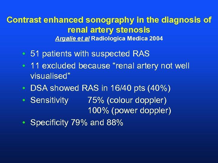 Contrast enhanced sonography in the diagnosis of renal artery stenosis Argalie et al Radiologica