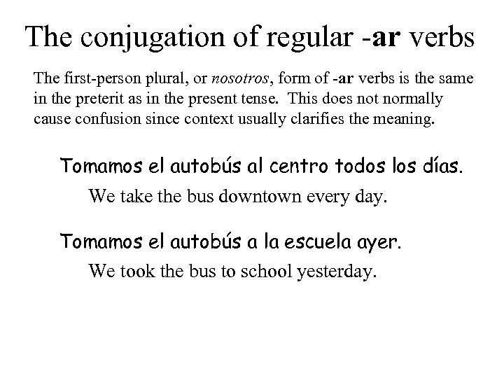 The conjugation of regular -ar verbs The first-person plural, or nosotros, form of -ar