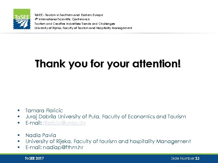To. SEE - Tourism in Southern and Eastern Europe 4 th International Scientific Conference