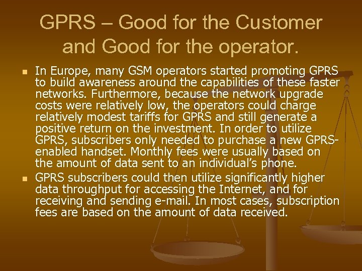 GPRS – Good for the Customer and Good for the operator. n n In