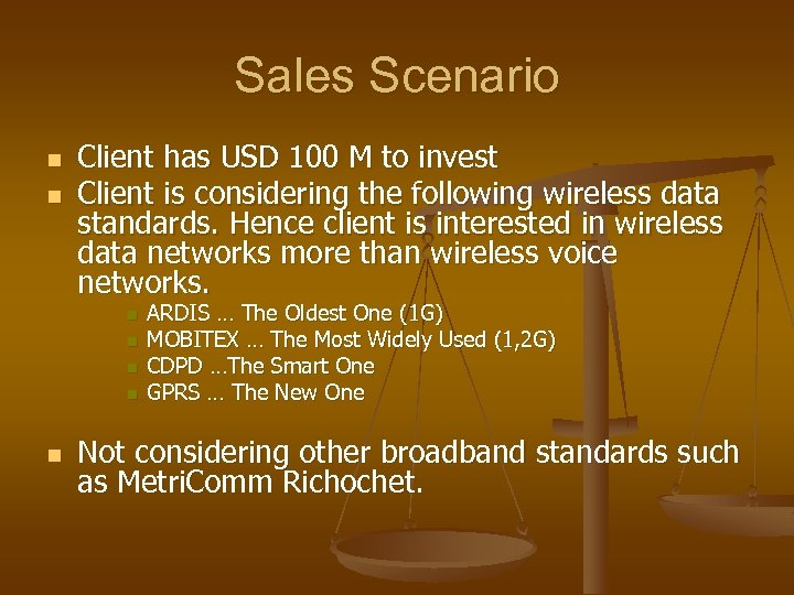Sales Scenario n n Client has USD 100 M to invest Client is considering