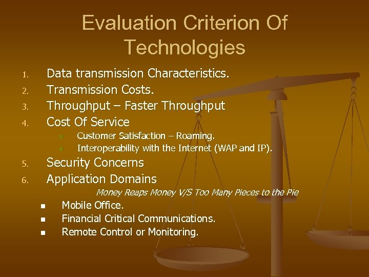Evaluation Criterion Of Technologies Data transmission Characteristics. Transmission Costs. Throughput – Faster Throughput Cost