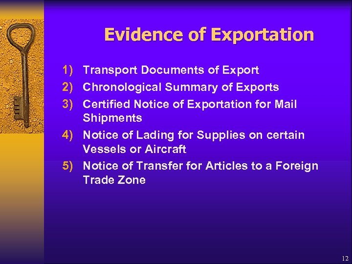 Evidence of Exportation 1) Transport Documents of Export 2) Chronological Summary of Exports 3)