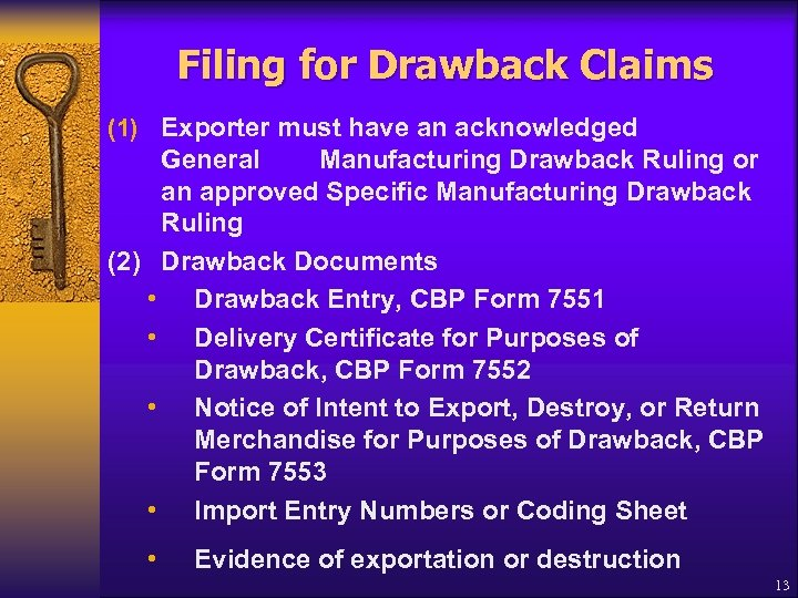 Filing for Drawback Claims (1) Exporter must have an acknowledged General Manufacturing Drawback Ruling