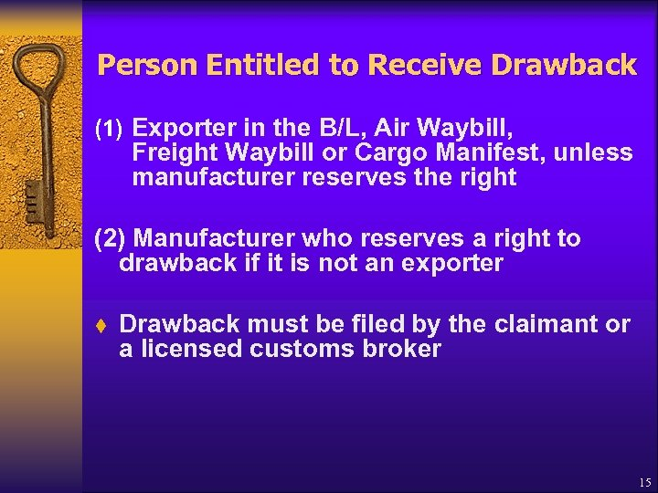 Person Entitled to Receive Drawback (1) Exporter in the B/L, Air Waybill, Freight Waybill