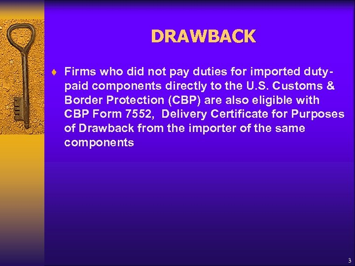 DRAWBACK t Firms who did not pay duties for imported dutypaid components directly to