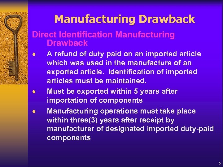 Manufacturing Drawback Direct Identification Manufacturing Drawback t t t A refund of duty paid