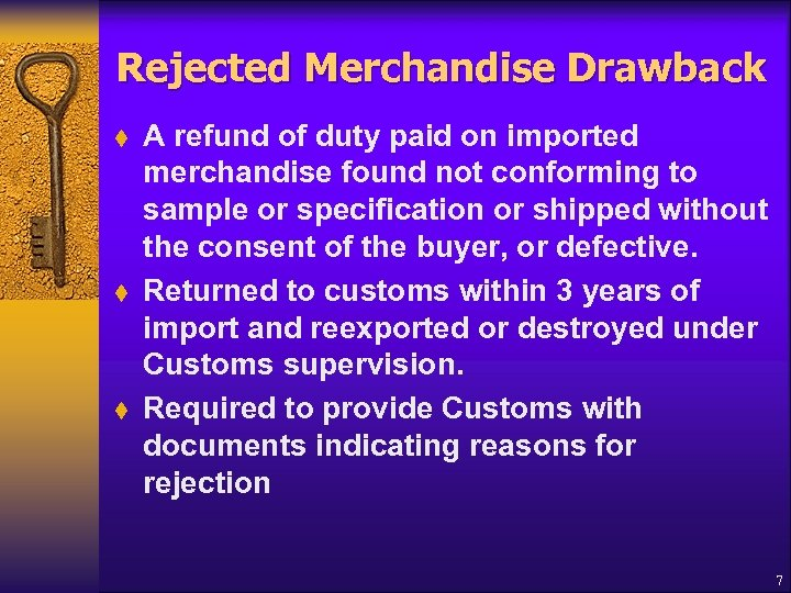 Rejected Merchandise Drawback t t t A refund of duty paid on imported merchandise