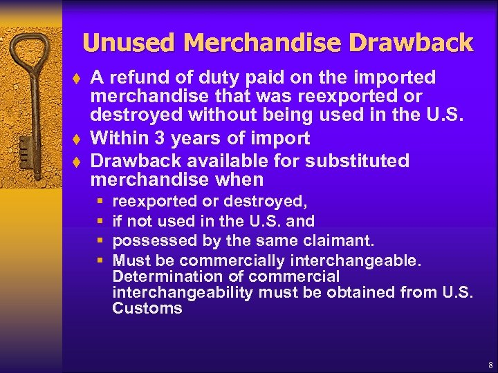 Unused Merchandise Drawback t t t A refund of duty paid on the imported