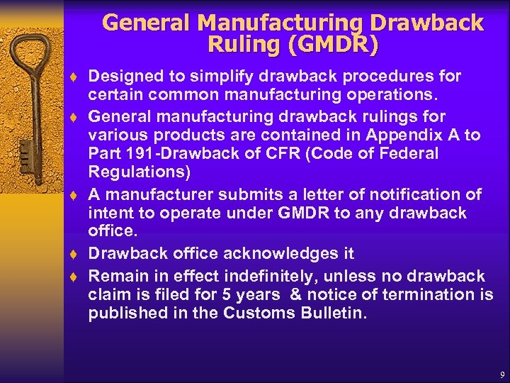 General Manufacturing Drawback Ruling (GMDR) t t t Designed to simplify drawback procedures for