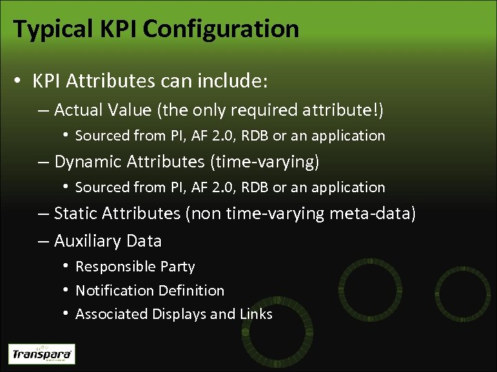Typical KPI Configuration • KPI Attributes can include: – Actual Value (the only required