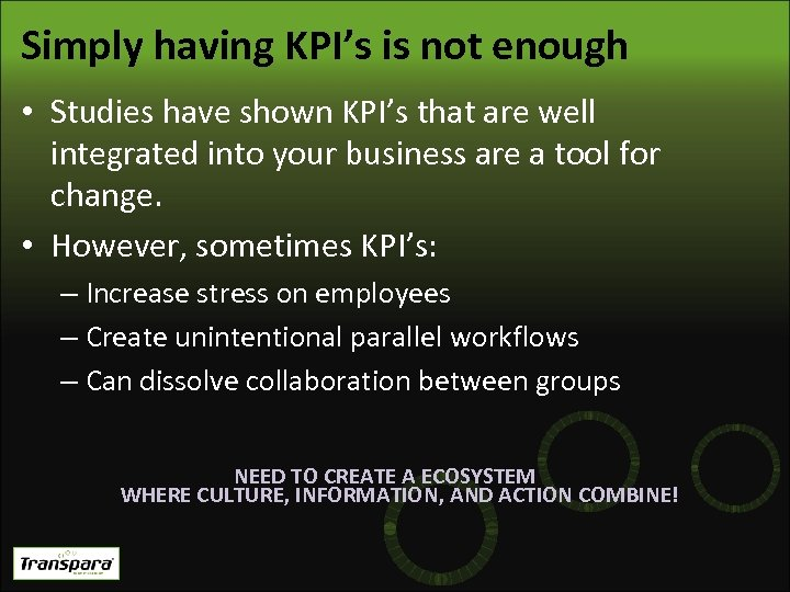 Simply having KPI's is not enough • Studies have shown KPI's that are well