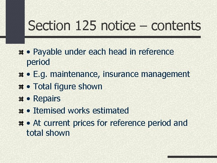 Section 125 notice – contents • Payable under each head in reference period •
