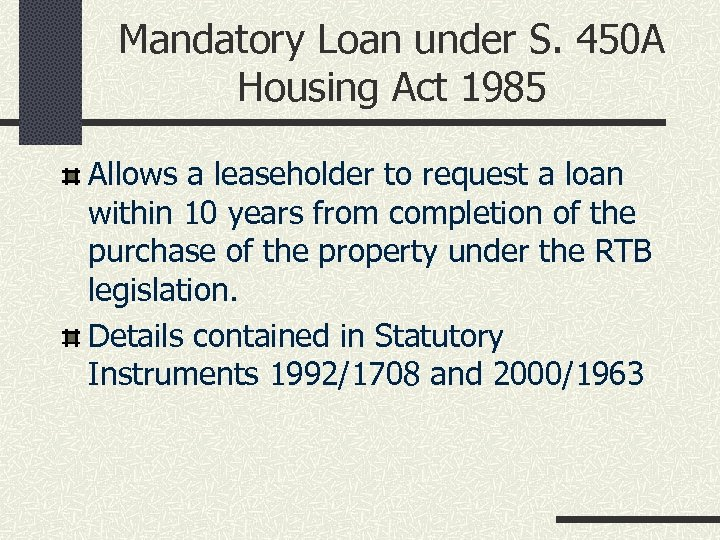 Mandatory Loan under S. 450 A Housing Act 1985 Allows a leaseholder to request
