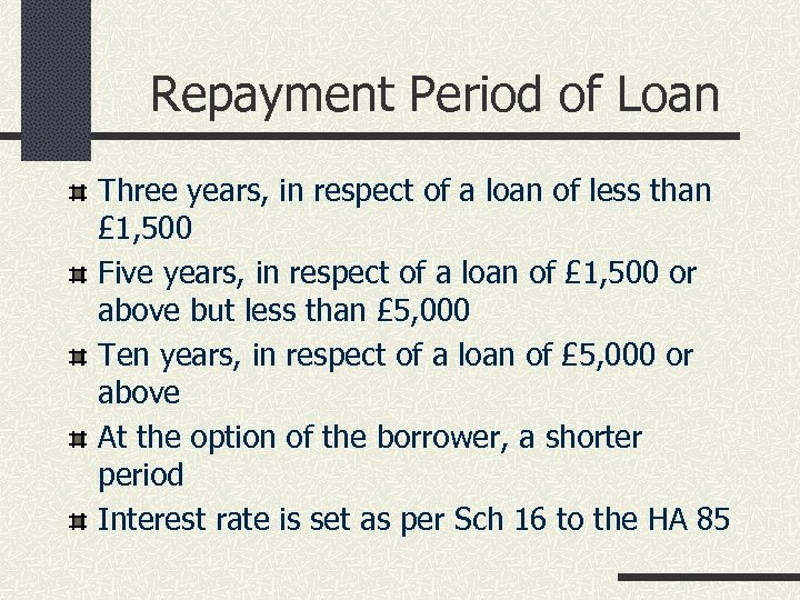 Repayment Period of Loan Three years, in respect of a loan of less than