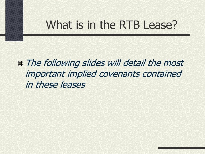 What is in the RTB Lease? The following slides will detail the most important