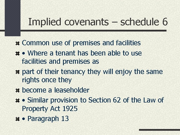 Implied covenants – schedule 6 Common use of premises and facilities • Where a