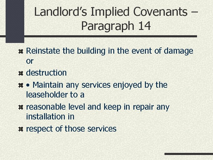 Landlord's Implied Covenants – Paragraph 14 Reinstate the building in the event of damage