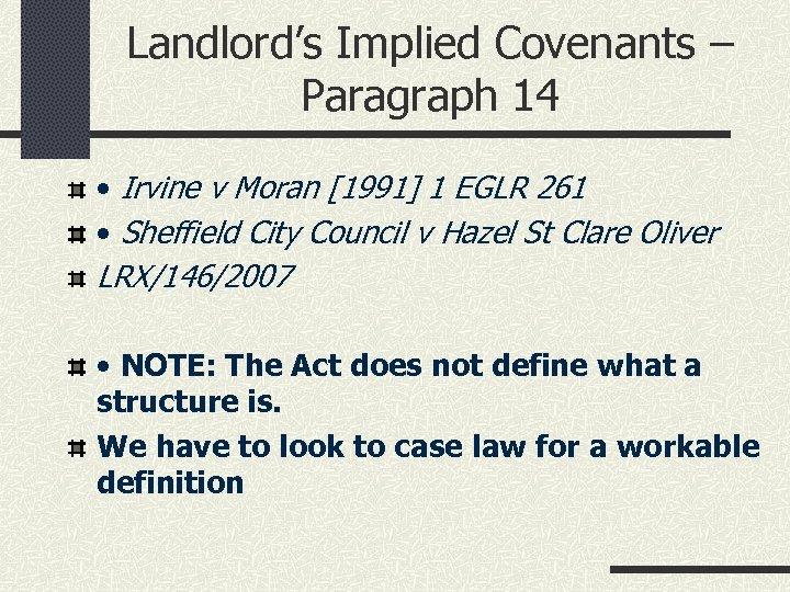 Landlord's Implied Covenants – Paragraph 14 • Irvine v Moran [1991] 1 EGLR 261