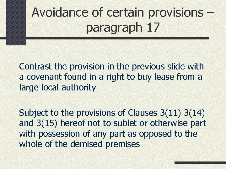 Avoidance of certain provisions – paragraph 17 Contrast the provision in the previous slide