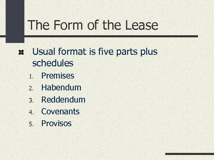 The Form of the Lease Usual format is five parts plus schedules 1. 2.