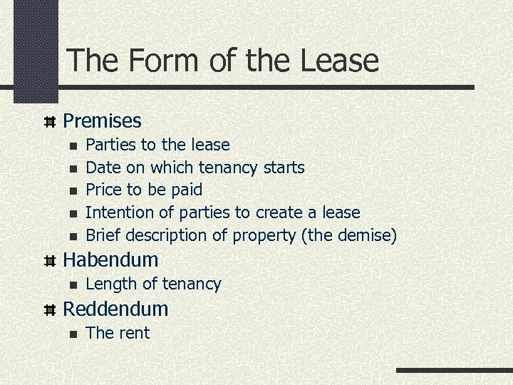 The Form of the Lease Premises n n n Parties to the lease Date
