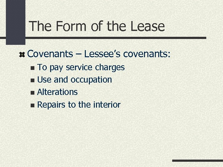 The Form of the Lease Covenants – Lessee's covenants: To pay service charges n