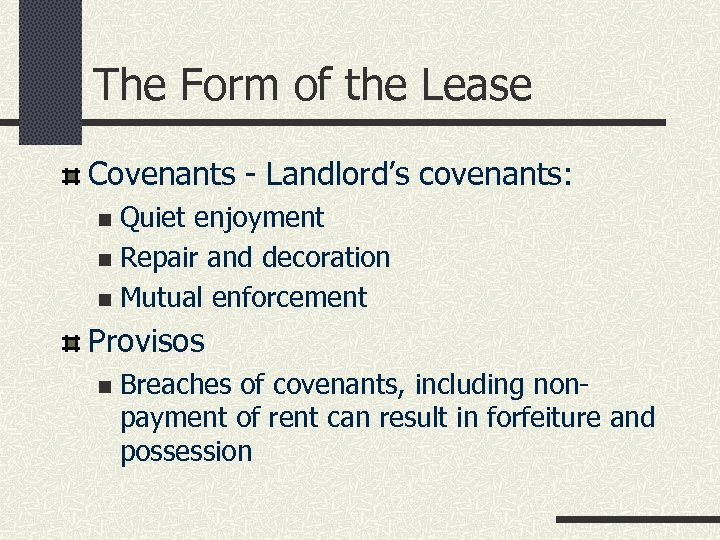 The Form of the Lease Covenants - Landlord's covenants: Quiet enjoyment n Repair and