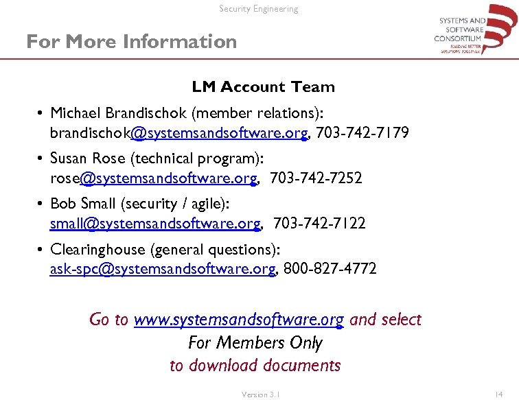 Security Engineering For More Information LM Account Team • Michael Brandischok (member relations): brandischok@systemsandsoftware.