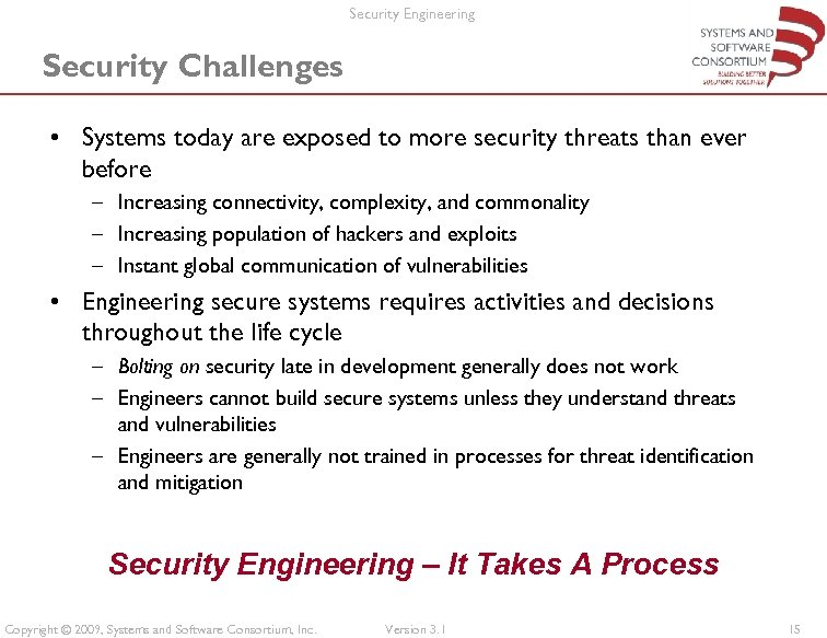 Security Engineering Security Challenges • Systems today are exposed to more security threats than