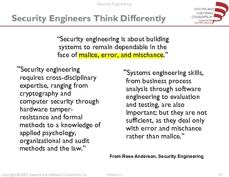 "Security Engineering Security Engineers Think Differently ""Security engineering is about building systems to remain"