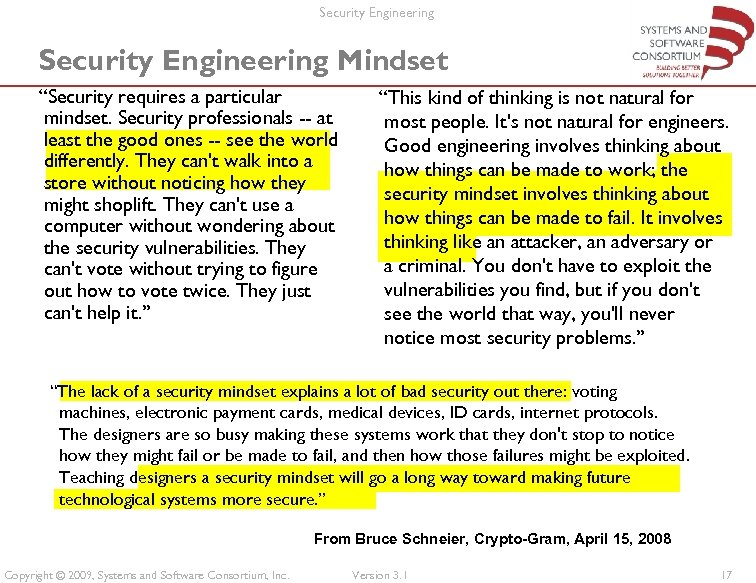 "Security Engineering Mindset ""Security requires a particular mindset. Security professionals -- at least the"