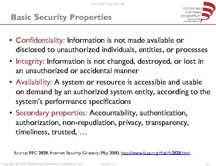 Security Engineering Basic Security Properties • Confidentiality: Information is not made available or disclosed
