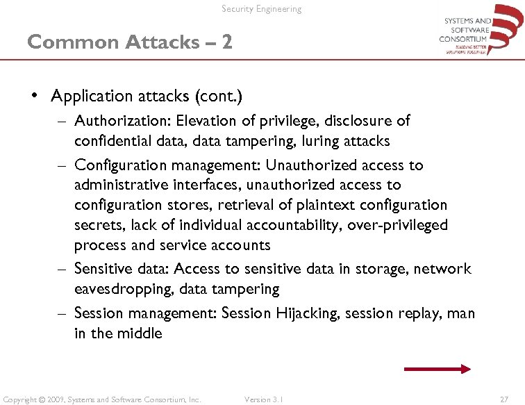 Security Engineering Common Attacks – 2 • Application attacks (cont. ) – Authorization: Elevation