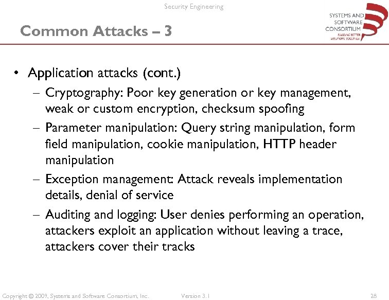 Security Engineering Common Attacks – 3 • Application attacks (cont. ) – Cryptography: Poor