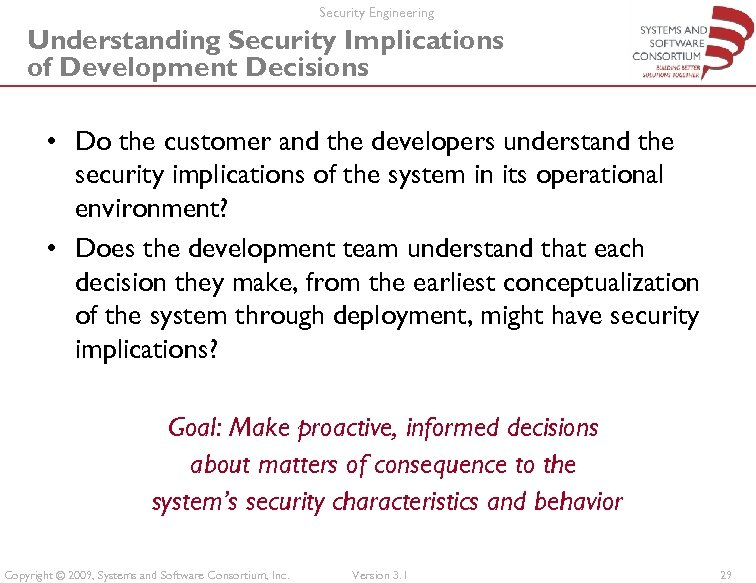 Security Engineering Understanding Security Implications of Development Decisions • Do the customer and the