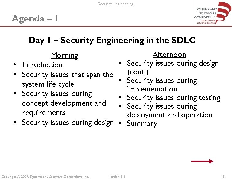 Security Engineering Agenda – 1 Day 1 – Security Engineering in the SDLC •